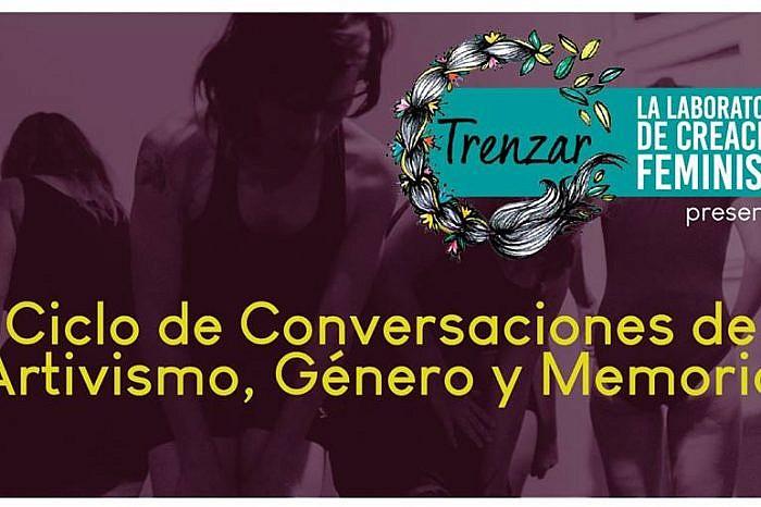 Ciclo de Conversaciones de Artivismo, Género y Memoria