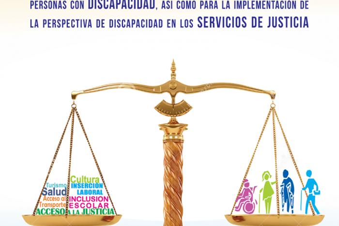 Marco para garantizar el acceso a la justicia para personas con discapacidad así como para la implementación de la perspectiva de discapacidad en los servicios de justicia