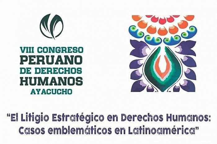 VIII Congreso Peruano de Derechos Humanos : 6, 7 y 8 de noviembre en Ayacucho